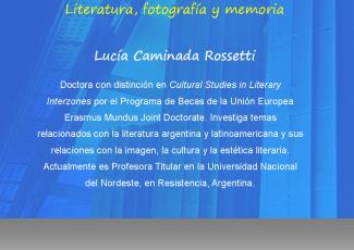 Taller de literatura comparada: Literatura, fotografía y memoria. Lucía Caminada
