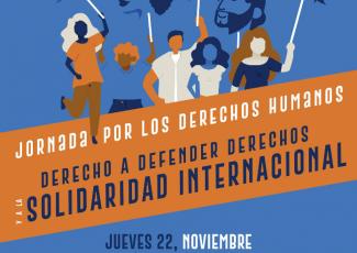 Jornada por los Derechos Humanos. Derecho a defender derechos y a la solidaridad internacional