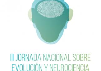 III Jornada Nacional sobre Evolución y Neurociencia