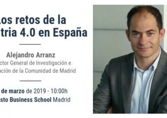 Los retos de la Industria 4.0 en España: Conferencia de Alejandro Arranz, Director General de Investigación e Innovación de la Comunidad de Madrid