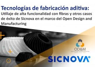 Tecnologías de fabricación aditiva: Utillaje de alta funcionalidad con fibras y otros casos de éxito de Sicnova en el marco del Open Design and Manufacturing