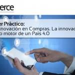 Taller práctico: La innovación en Compras. La innovación como motor de un País 4.0