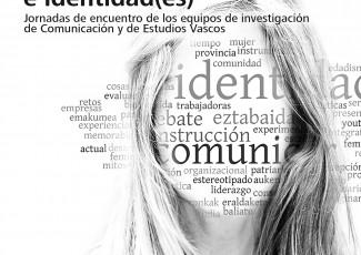 Comunicación e identidad(es). Jornadas de encuentro de los equipos de investigación de Comunicación y de Estudios Vascos