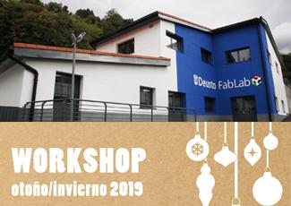 Introducción a la fabricación digital y sus oportunidades. Actividades Deusto FabLab Otoño/Invierno 2019