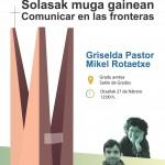 Comunicar en las fronteras: Griselda Pastor-Mikel Rotaetxe