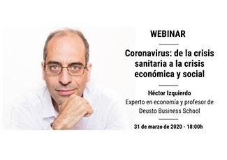 Webinar online: Coronavirus: de la crisis sanitaria a la crisis económica y social con Héctor Izquierdo