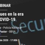Webinar: Ciberataques en la era del COVID-19