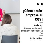 Webinar: ¿Cómo serán las relaciones empresa-cliente tras el COVID-19?