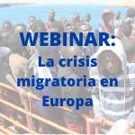 Webinar: La crisis migratoria en Europa