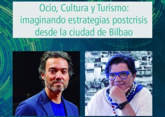 Deusto International Talk - Ocio, Cultura y Turismo: imaginando estrategias postcrisis desde la ciudad de Bilbao